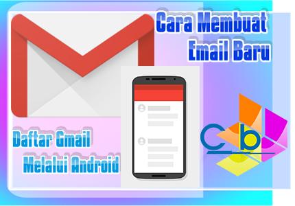 Cara Membuat Email Baru Dan Daftar Gmail Melalui Android Atau Hp Dengan Os Lainnya