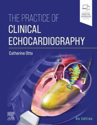 The Practice of Clinical Echocardiography,6/e