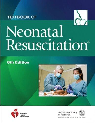 Textbook of Neonatal Resuscitation, 8/e